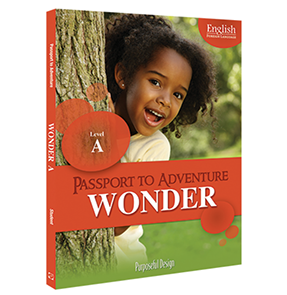 EFL: Passport to Adventure, Wonder A, Ages 3–4, Student Textbook
