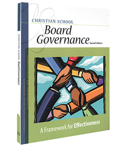 Christian School Board Governance: A Framework for Effectiveness