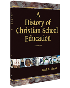 A History of Christian School Education, Volume One