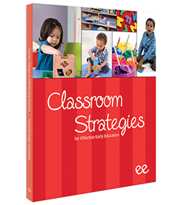 Classroom Strategies for Effective Early Education