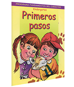 Character Foundation (Spanish): Primeros Pasos, Kindergarten, Student Textbook