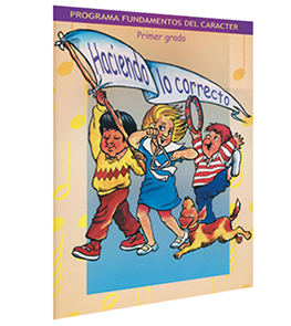 Character Foundation (Spanish): Haciendo Lo Correcto, Grade 1, Student Textbook