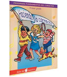 Character Foundation (Spanish): Haciendo Lo Correcto, Grade 1, Teacher Textbook