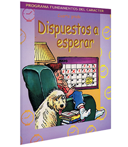 Character Foundation (Spanish): Dispuestos a Esperar, Grade 4, Student Textbook