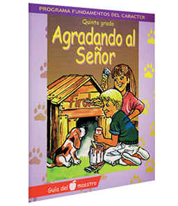 Character Foundation (Spanish): Agradando al Senor, Grade 5, Teacher Textbook
