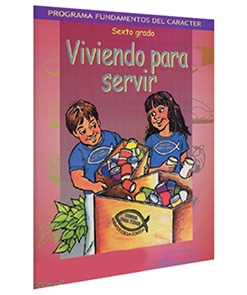 Character Foundation (Spanish): Viviendo Para Servir, Grade 6, Student Textbook