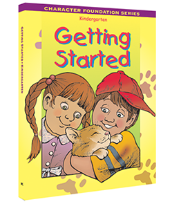 Character Foundation: Getting Started, Kindergarten, Student Textbook
