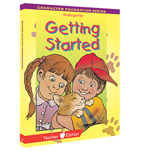 Character Foundation: Getting Started, Kindergarten, Teacher Textbook