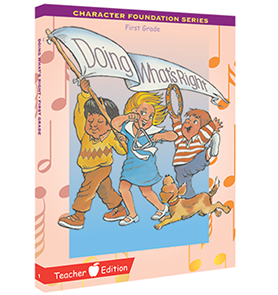Character Foundation: Doing What's Right, Grade 1, Teacher Textbook