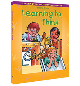 Character Foundation: Learning To Think, Grade 2, Student Textbook