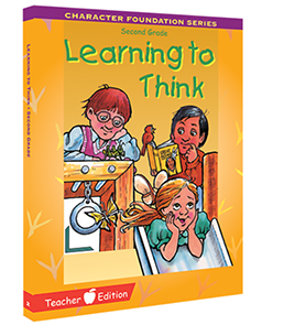 Character Foundation: Learning To Think, Grade 2, Teacher Textbook