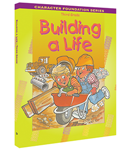 Character Foundation: Building A Life, Grade 3, Student Textbook