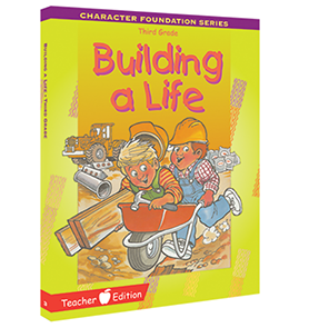 Character Foundation: Building A Life, Grade 3, Teacher Textbook