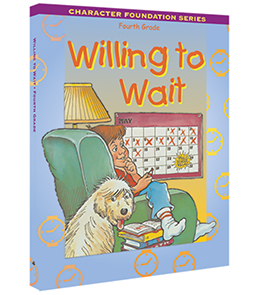 Character Foundation: Willing To Wait, Grade 4, Student Textbook