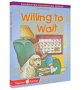 Character Foundation: Willing To Wait, Grade 4, Teacher Textbook