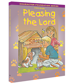 Character Foundation: Pleasing The Lord, Grade 5, Student Textbook