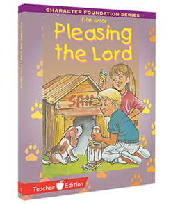 Character Foundation: Pleasing The Lord, Grade 5, Teacher Textbook