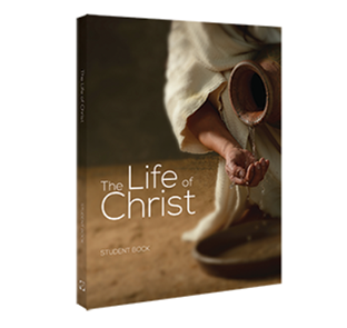 Bible: The Life of Christ, Middle School, Student Textbook (Second Edition)