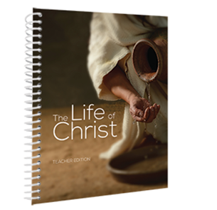 Bible: The Life of Christ, Middle School, Teacher Textbook (Second Edition)